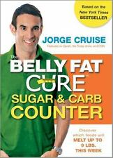 The Belly Fat Cure Sugar & Carb Counter: Discover which foods will melt up to 9