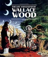Life and Legend of Wallace Wood, Hardcover by Wood, Wallace; Catron, J. Micha...
