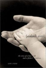 Aidan's Way: The Story of a Boy's Life and a Father's Journey-ExLibrary