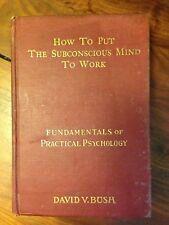 How to Put the Subconscious Mind to Work 1924 Vol VI David Bush HB 1st Ed Rare