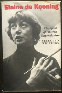 Elaine de Kooning The Spirit of Abstract Expressionism Selected Writings