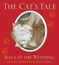 The Cat's Tale: Jesus and the Wedding by Nick Butterworth, Mick Inkpen...
