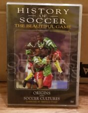 History of Soccer: The Beautiful Game Origins and Soccer Cultures.