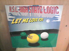 "H.S.L. (HIGH STATE LOGIC) let me love you 12"" MAXI 45T"