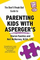The Dont Freak Out Guide To Parenting Kids With Aspergers