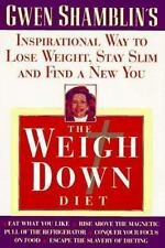 The Weigh down Diet : The Inspirational Way to Lose Weight, Stay Slim and Find a