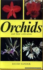 Sander, David ORCHIDS AND THEIR CULTIVATION 1975 Hardback BOOK