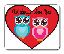 Owl Always Love You Mouse Mat - Funny/Humour