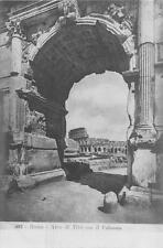 ROME ITALY ROMA ARCO DI TITO CAN IL COLOSSEO POSTCARD