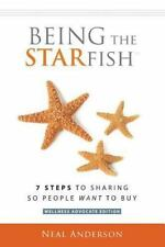 Being the STARfish : 7 Steps to Sharing So People Want to Buy by Neal Anderson …