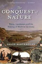 The Conquest of Nature: Water, Landscape, and the Making of Modern Germany, Blac