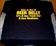 It's Not A Beer Belly, It's A Gas Tank For A Sex Machine Funny T Shirt Gag Gift