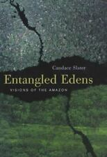 Entangled Edens: Visions of the Amazon Slater, Candace Hardcover