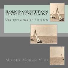 El Origen Competitivo de Los Botes de Vela Latina : Una Aproximaci�nn...