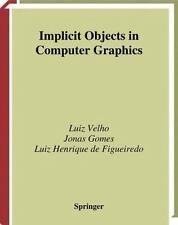 Implicit Objects in Computer Graphics by Luiz H. de Figueiredo, Jonas Gomes...