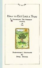 How to Eat Like a Tree: Unearthing the Moderate Ea