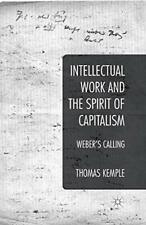 More details for intellectual work and the spirit of capitalism . kemple, thomas.#