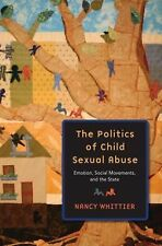 The Politics of Child Sexual Abuse by Nancy Whittier Hardcover *New & Free Ship*