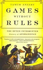 Games without Rules: The Often-Interrupted History of Afghanistan, Ansary, Tamim