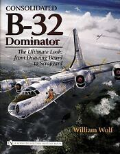 Book - Consolidated B-32 Dominator: Ultimate Look: Drawing Board to Scrapyard