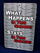 WHAT HAPPENS IN GARAGE - *US MADE* Embossed Metal Tin Sign - Man Cave Bar Shop