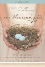 One Thousand Gifts Participant's Guide with DVD: A Dare to Live Fully Right