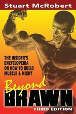 Beyond Brawn: The Insider's Encyclopedia on How to Build Muscle & Might (Paperba