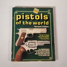 Pistols of the World Revised Edition 1982 by Ian V. Hogg & John Weeks