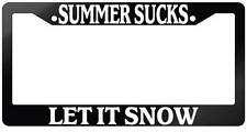 Glossy Black License Plate Frame SUMMER SUCKS LET IT SNOW Auto Accessory