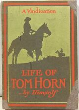 Life of Tom Horn by Himself - A Vindication 1904 Illustrated – Scarce Title!