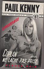 Paul Kenny - Coplan ne lache pas prise - Fleuve Noir 952 . espionnage 1972 .