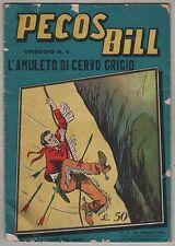 PECOS BILL i racconti del west N.4 L'AMULETO DI CERVO GRIGIO edizioni Alpe 1956
