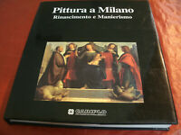 Pittura a Milano - Rinascimento e Manierismo 118 Tav. 318 Pag Anno 1998