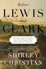 Before Lewis and Clark: The Story of the Chouteaus, the French Dynasty That Rule