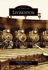 Livingston, Montana (Images of America), Goss, Robert V.,Watry, Elizabeth A., Go