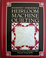 Harriet Hargrave HEIRLOOM MACHINE QUILTING - Guide to Hand-Quilted Effects - VGC