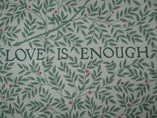 "WILLIAM MORRIS CURTAIN FABRIC ""Love is Enough"" 3.4 METRES THYME AND PARCHMENT"