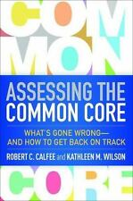 Assessing the Common Core: What's Gone Wrong--and How to Get Back on Track, Calf