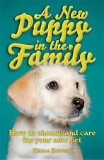 Very Good, A New Puppy in the Family: How to choose and care for your new pet, B
