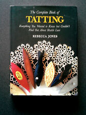 THE COMPLETE BOOK OF TATTING HB DW REBECCA JONES SEWING