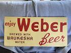 (VTG) 1950s weber beer  back bar Or Window advertising sign Waukesha wi