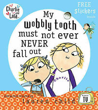 MY WOBBLY TOOTH MUST EVER NEVER NOT FALL OUT -Lauren Child P/BACK 2007 LIKE NEW