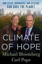Climate of Hope : How Cities, Businesses, and Citizens Can Save the Planet by...