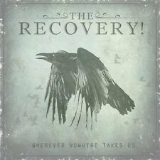 The Recovery! - Wherever Nowhere Takes Us (2013)  CD  NEW/SEALED  SPEEDYPOST