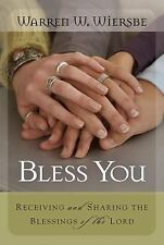 NEW!  Bless You: Receiving and Sharing the Blessings of the Lord Warren W. Wier