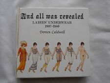 AND ALL WAS REVEALED-LADIES UNDERWEAR-1907-1980-DOREEN CALDWELL-1981
