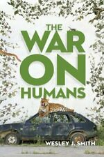 The War On Humans by Smith, Wesley J. Book The Fast Free Shipping