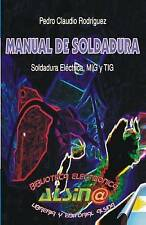 NEW Manual de Soldadura, Soldadura Electrica, MIG y TIG (Spanish Edition)