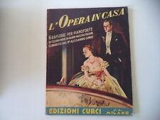 SPARTITO MUSICALE PER PIANOFORTE - L'OPERA IN CASA - ANNO 1940 - ED. CURCI