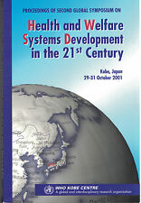 Health and Welfare Systems Development in the 21st century October, 2001, Japan